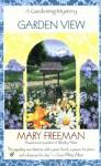 Garden View (Gardening Mystery, #4) - Mary Freeman