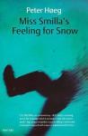 Miss Smilla's Feeling for Snow - Peter Hoeg, Felicity David