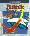 The Creation Of The Fantastic Four (Action Heros) - Eric Fein