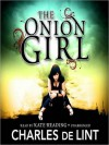 The Onion Girl (MP3 Book) - Charles de Lint, Kate Reading