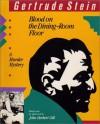 Blood on the Dining-Room Floor: A Murder Mystery - Gertrude Stein, John Herbert Gill