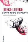 Siento Ruido de Pelota - Diego Lucero