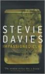 Impassioned Clay - Stevie Davies
