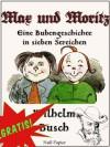 Max und Moritz - Eine Bubengeschichte in sieben Streichen (Illustrierte Ausgabe) (German Edition) - Wilhelm Busch