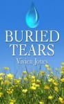 BURIED TEARS - Vivien Jones