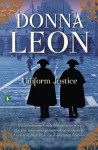 Uniform Justice (Commissario Brunetti, #12) - Donna Leon