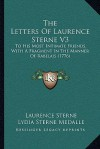 The Letters Of Laurence Sterne V3: To His Most Intimate Friends, With A Fragment In The Manner Of Rabelais (1776) - Laurence Sterne, Lydia Sterne Medalle