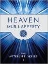 Heaven - Mur Lafferty