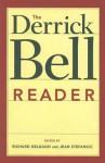 The Derrick Bell Reader (Critical America (New York University Paperback)) - Derrick A. Bell, Richard Delgado, Jean Stefancic