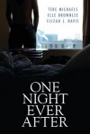 One Night Ever After - Tere Michaels, Elle Brownlee, Elizah J Davis