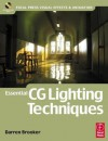 Essential CG Lighting Techniques (Focal Press Visual Effects and Animation) - Darren Brooker