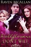 Wallflowers Don't Wilt - Raven McAllan