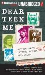 Dear Teen Me: Authors Write Letters to Their Teen Selves - E. Kristin Anderson, Miranda Kenneally, Julia Whelan, MacLeod Andrews