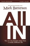 All in Study Guide: You Are One Decision Away from a Totally Different Life - Mark Batterson