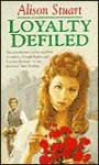 Loyalty Defiled - Alison Stuart, Anne Dover