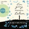 Ein ganz neues Leben - Argon Verlag, Jojo Moyes, Luise Helm