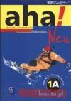 Aha! 1A neu Język niemiecki Podręcznik z ćwiczeniami dla gimnazjum - Krzysztof Tkaczyk, Anna Potapowicz