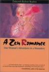 A Zen Romance: One Woman's Adventures In A Monastery - Deborah Boliver Boehm