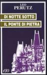 Di notte sotto il ponte di pietra - Leo Perutz, Beatrice Talamo, Marino Freschi