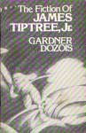 The Fiction of James Tiptree, Jr. - Gardner R. Dozois, Charles N. Brown, Jeffrey Smith