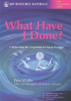What Have I Done?: A Victim Empathy Programme for Young People [With DVD] - Pete Wallis, Marian Liebmann, Clair Aldington