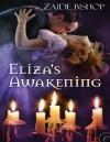 Eliza's Awakening - Zaide Bishop