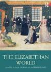 The Elizabethan World - Susan Doran, Norman Jones