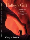 Halley's Gift and Eight Other Extraordinary Tales - Carey V. Azzara