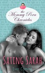 Sating Sarah (The Mommy Porn Chronicles Book 1) - Ever Coming