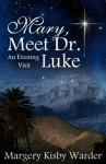 Mary, Meet Dr. Luke - Kisby Warder, Margery, Brandy Walker