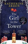 The Girl in the Tower - Katherine Arden