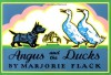 Angus and the Ducks - Marjorie Flack