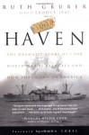 Haven: The Dramatic Story of 1,000 World War II Refugees and How They Came to America - Ruth Gruber, Dava Sobel