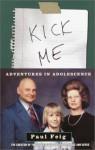 Kick Me: Adventures in Adolescence - Paul Feig