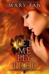Let Me Fly Free - Mary Fan