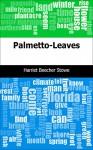 Palmetto-Leaves - Harriet Beecher Stowe