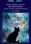 Skąd wziął się kot Schrödingera. Geniusz z Wiednia i kwantowa rewolucja - John Gribbin