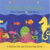 Hide and Seek: In the Ocean: A Pull-The-Tab and Lift-The-Flap Book - Dawn Apperley