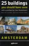 25 Buildings You Should Have Seen: Amsterdam - Cees Nooteboom, Maaike Behm
