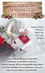 A Heartwarming Christmas Craft & Cookbook - Melinda Curtis, Anna J Stewart, Anna Adams, Carol Ross, Cheryl Harper, Amy Vastine, Tara Randel, Leigh Riker, Cari Lynn Webb, Liz Flaherty, Rula Sinara, Patricia Bradley
