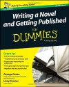 Writing a Novel and Getting Published For Dummies (For Dummies (Language & Literature)) - George Green, Lizzy E. Kremer