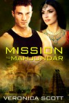 Mission to Mahjundar - Veronica Scott
