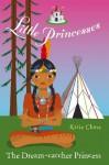 Little Princesses: The Dream-Catcher Princess - Katie Chase, Leighton Noyes