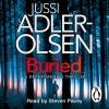 Buried: Department Q, Book 5 - Jussi Adler-Olsen, Steven Pacey