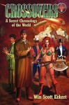 Crossovers: A Secret Chronology of the World #1 (Crossovers, #1) - Win Scott Eckert