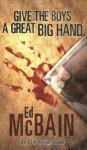 Give the Boys a Great Big Hand - Ed McBain
