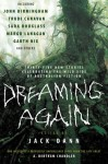 Dreaming Again: Thirty-five New Stories Celebrating the Wild Side of Australian Fiction - Jack Dann, Garth Nix, Richard Harland, Ben Francisco, Chris Lynch, Terry Dowling, Adam Brown, Sean McMullen, Kim Wilkins, Lucy Sussex, Sara Douglass, A. Bertram Chandler, Simon Brown, Christopher Green, Jenny Blackford, Jason Nahrung, Cecilia Dart-Thornton, Stephen Dedm