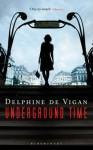 Underground Time - Delphine de Vigan
