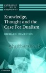 Knowledge, Thought, and the Case for Dualism - Richard Fumerton
