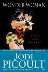 Wonder Woman: Love & Murder - Terry Dodson, Drew Johnson, Paco Diaz, Jodi Picoult